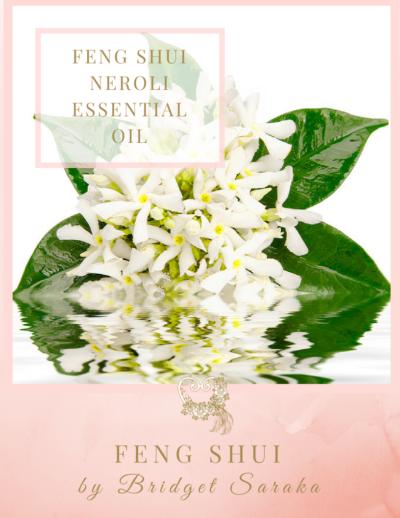 Feng Shui Neroli Essential Oil Feng Shui by Bridget